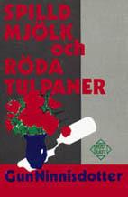 Spilld Mjölk Och Röda Tulpaner - Självbiografi