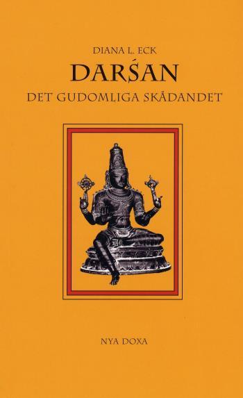 Darsán - Det Gudomliga Skådandet - En Introduktion Till Hinduisk Ikonografi