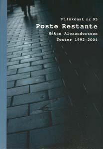 Poste Restante - Håkan Alexandersson - Texter 1992-2004