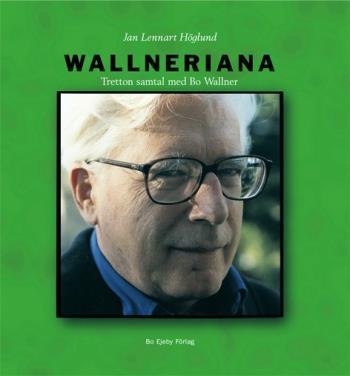 Wallneriana - Tretton Samtal Med Bo Wallner