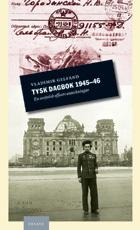 Tysk Dagbok 1945-46 - En Sovjetisk Officers Anteckningar