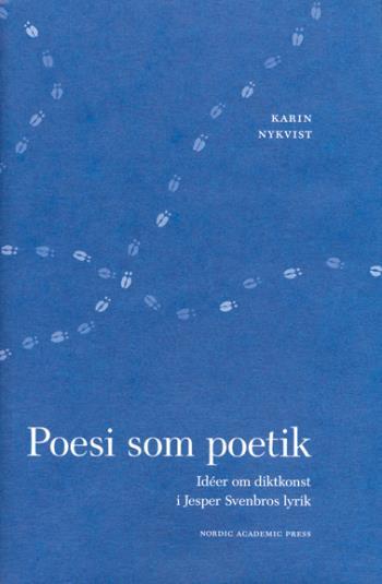 Poesi Som Poetik - Idéer Om Diktkonst I Jesper Svenbros Lyrik