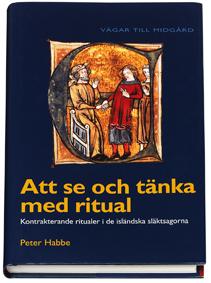 Att Se Och Tänka Med Ritual - Kontrakterande Ritualer I De Isländska Släktsagorna