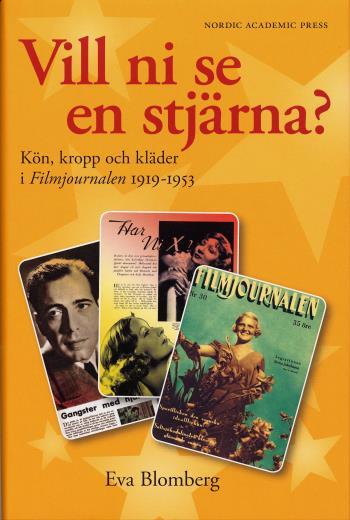 Vill Ni Se En Stjärna? - Kön, Kropp Och Kläder. Filmjournalen 1919-1953