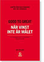 Good To Great - När Vinst Inte Är Målet - Varför Företagstänkande Inte Är Lösningen - En Monografi Som Kompletterar Good To Great