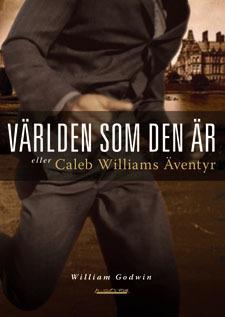 Världen Som Den Är Eller Caleb Williams Äventyr - [kriminalroman]