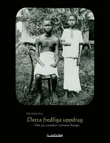Detta Fredliga Uppdrag - Om 522 Svenskar I Terrorns Kongo