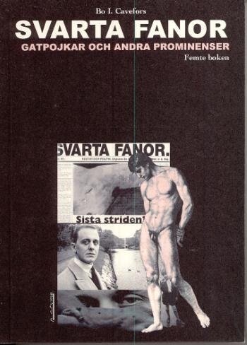 Svarta Fanor -  Gatpojkar Och Andra Prominenser - Femte Boken
