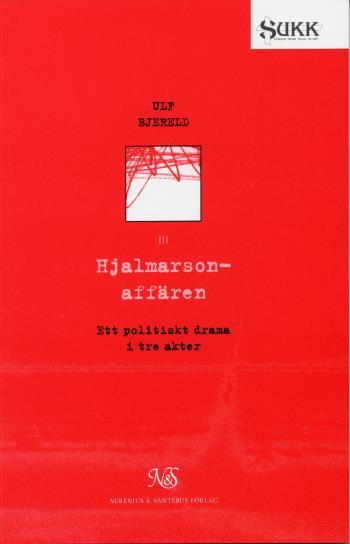 Hjalmarsonaffären - Ett Politiskt Drama I Tre Akter