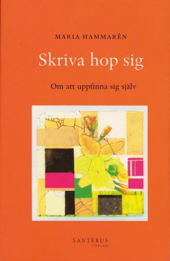 Skriva Hop Sig - Om Att Uppfinna Sig Själv