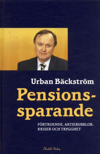 Pensionssparande - Förtroende, Aktiebubblor, Kriser Och Trygghet