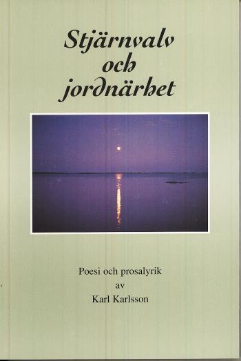 Stjärnvalv Och Jordnärhet - Poesi Och Prosalyrik