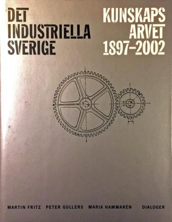 Det Industriella Sverige - Kunskapsarvet 1897-2002