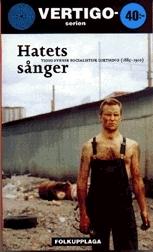 Hatets Sånger -tidig Svensk Socialistisk Diktning (1885-1910)