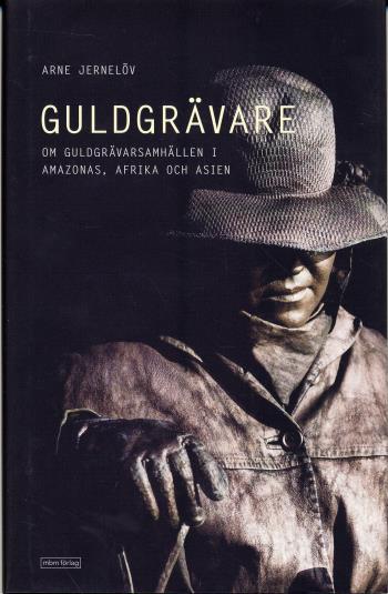 Guldgrävare - Nutida Guldgrävarsamhällen I Amazonas, Afrika Och Asien