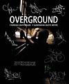 Overground - 9 Nordiska Graffitimålare - 9 Scandinavian Graffiti Writers