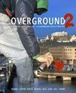 Overground. 2, 8 Nordiska Graffitimästare - 8 Scandinavian Graffiti Masters - [adams, Cazter, Finsta, Marvel, Nug, Sabe, Skil, Trama]