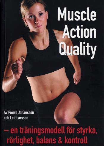 Muscle Action Quality - En Träningsmodell För Styrka, Rörlighet, Balans & Kontroll
