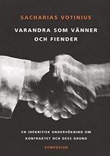 Varandra Som Vänner Och Fiender - En Idékritisk Undersökning Om Kontraktet