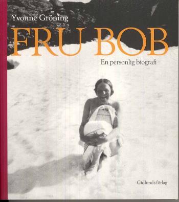 Fru Bob - En Personlig Biografi