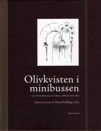 Olivkvisten I Minibussen - En Liten Bok Om Att Mötas, Resa Och Tro