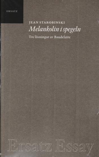 Melankolin I Spegeln - Tre Läsningar Av Baudelaire