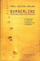 Borderline Personlighetsstörning - Uppkomst, Symtom, Behandling Och Prognos