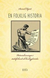 En Folklig Historia - Historieskrivningen I Studieförbund Och Hembygdsrörelse