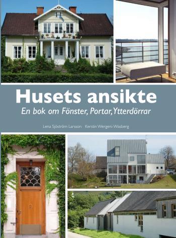 Husets Ansikte - En Bok Om Fönster, Portar, Ytterdörrar