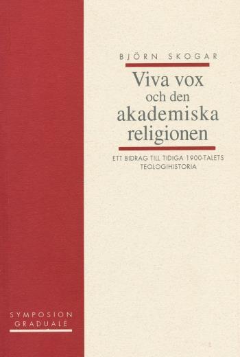 Viva Vox Och Den Akademiska Religionen - Ett Bidrag Till Tidiga 1900-talets