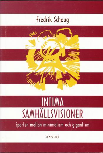 Intima Samhällsvisioner - Sporten Mellan Minimalism Och Gigantism