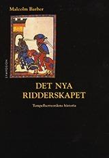 Det Nya Ridderskapet - Tempelherreordens Historia