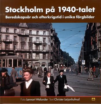 Stockholm På 1940-talet - Beredskapsår Och Efterkrigstid I Unika Färgbilder