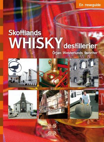 Skottlands Whiskydestillerier - En Reseguide