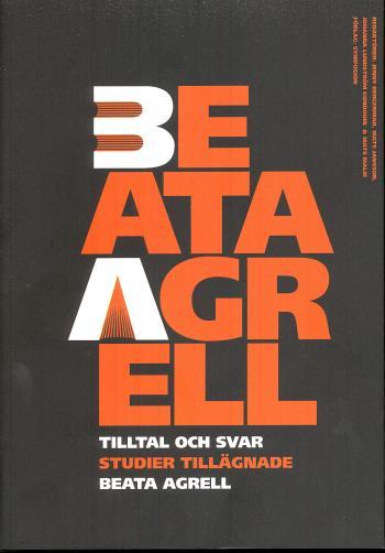 Tilltal Och Svar - Studier Tillägnade Beata Agrell