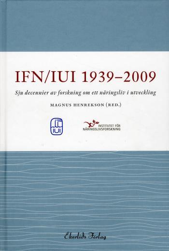 Iui/ifn 1939-2009 - Sju Decennier Av Forskning Om Ett Näringsliv I Utveckling