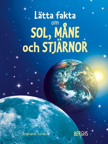 Lätta Fakta Om Sol, Måne & Stjärnor