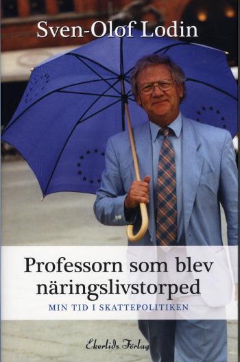 Professorn Som Blev Näringslivstorped - Min Tid I Skattepolitiken