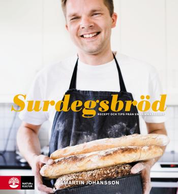 Surdegsbröd - Recept Och Tips Från En Hemmabagare