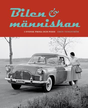 Bilen Och Människan I Svensk Prosa Och Poesi