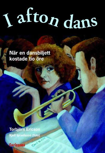 I Afton Dans - När En Dansbiljett Kostade 10 Öre