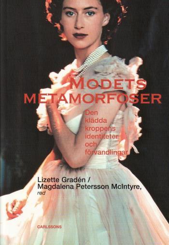 Modets Metamorfoser - Den Klädda Kroppens Identiteter Och Förvandlingar
