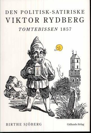Den Politisk-satiriske Viktor Rydberg - Tomtebissen 1857