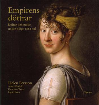 Empirens Döttrar - Kultur Och Mode Under Tidigt 1800-tal