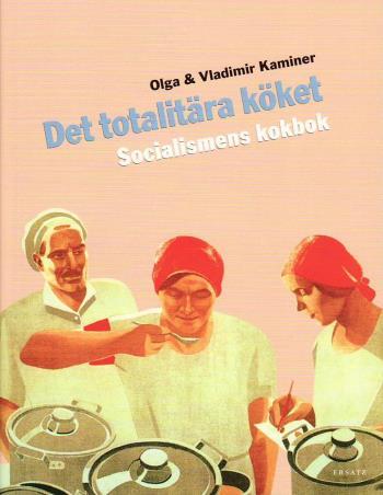 Det Totalitära Köket - Socialismens Kokbok