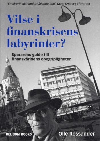 Vilse I Finanskrisens Labyrinter? - Spararens Guide Till Finansvärldens Obegripligheter