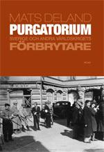 Purgatorium - Sverige Och Andra Världskrigets Förbrytare