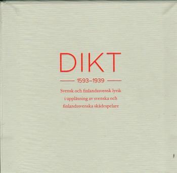 Dikt 1598-1939 - Svensk Och Finlandssvensk Lyrik I Uppläsning Av Svenska Och Finlandssvenska Skådespelare