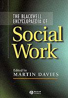 Blackwell Encyclopaedia Of Social Work