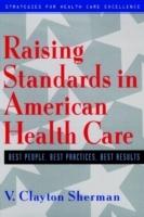 Raising Standards In American Health Care - Best People, Best Practices, Be